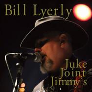 Juke Joint Jimmy's - Bill Lyerly