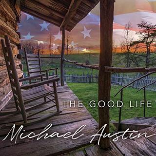 Michael Austin - The Good Life