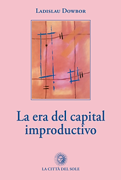 La era del capital improductivo