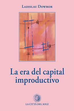 La era del capital improductivo