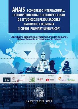ANAIS - I Congresso Internacional, Interinstitucional e Interdisciplinar de Estudiosos e Pesquisadores em Direito e Economia (I-CIPEDE PRUNART UFMG/RICDP