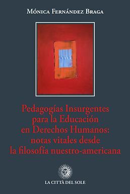 Pedagogías Insurgentes para la Educación en Derechos Humanos: notas vitales desde la filosofía nuestro-americana