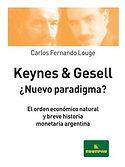 Keynes & Gesell ¿ Nuevo Paradigma? – El orden económico natural y breve historia monetaria argentina