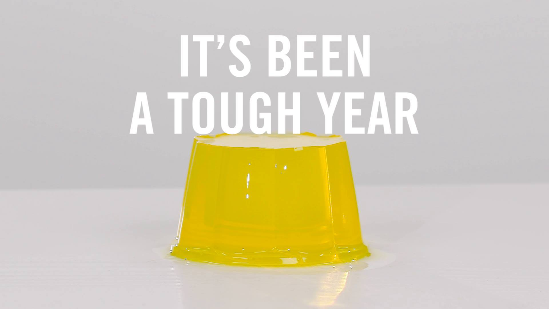 It's Been A Tough Year