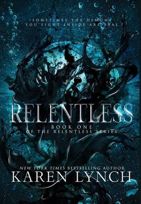 Relentless series By: Karen Lynch