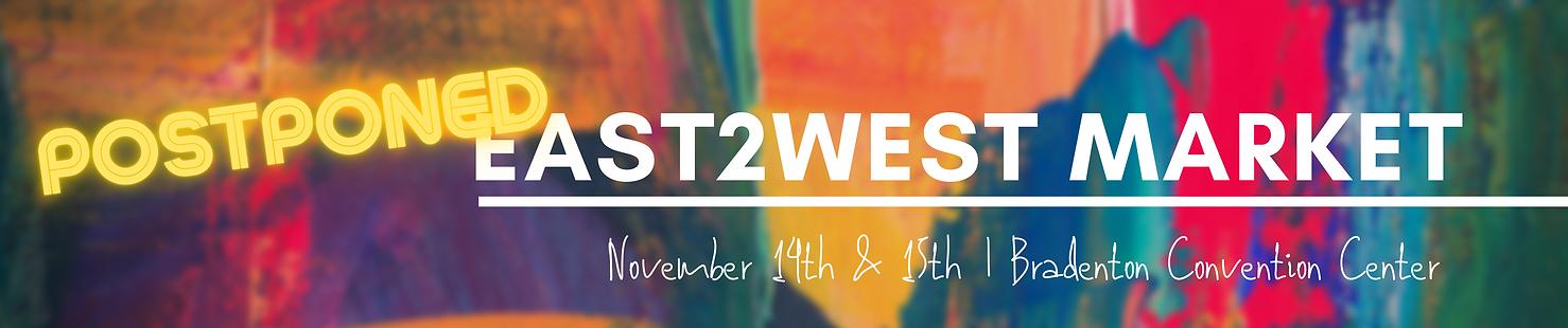 east2west market postponed.png