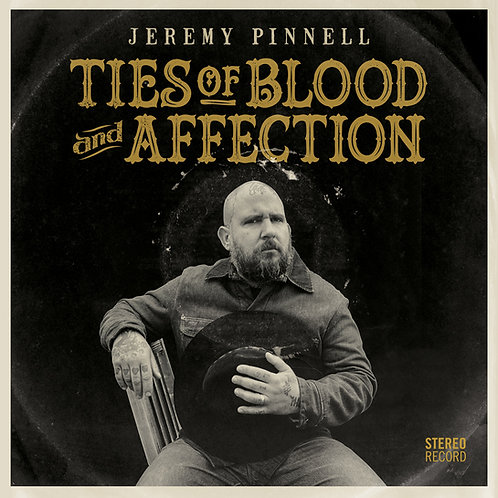 Jeremy Pinnell 'Ties of Blood and Affection' CD