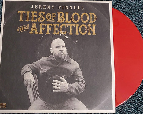Jeremy Pinnell 'Ties of Blood and Affection' Limited RED VINYL