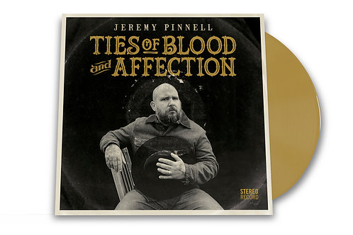 Jeremy Pinnell 'Ties of Blood and Affection' GOLD VINYL
