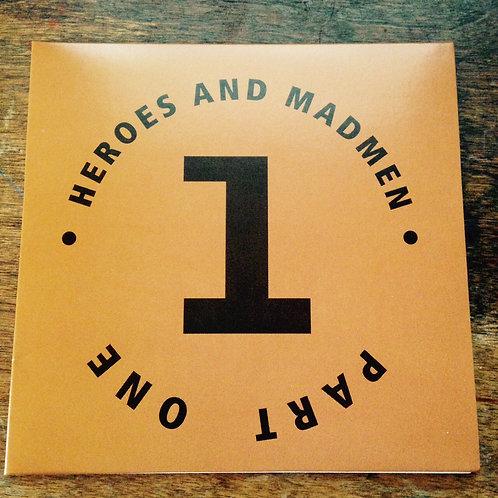 HEROES & MADMEN - PART 1