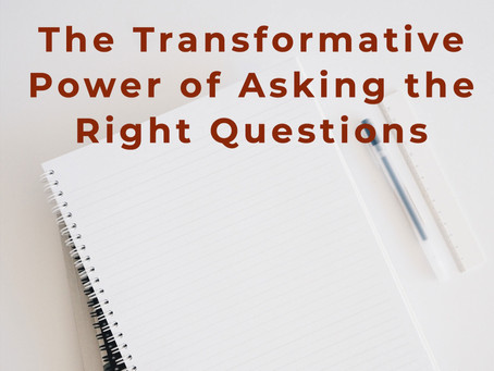 The Transformative Power of Asking the Right Questions