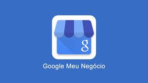 Google Meu Negócio - Conheça os benefícios