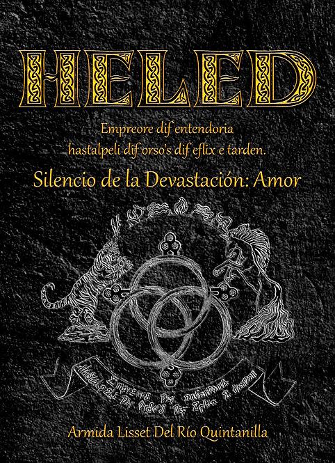 HELED. Silencio de la Devastación: Amor. TOMO I