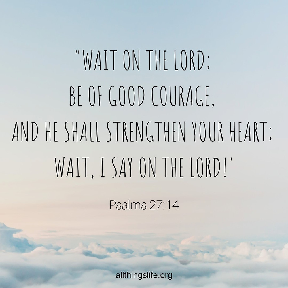 Psalms 27:14 Wait on the Lord