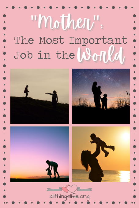"""""""Mother"""": The Most Important Job in the World"""