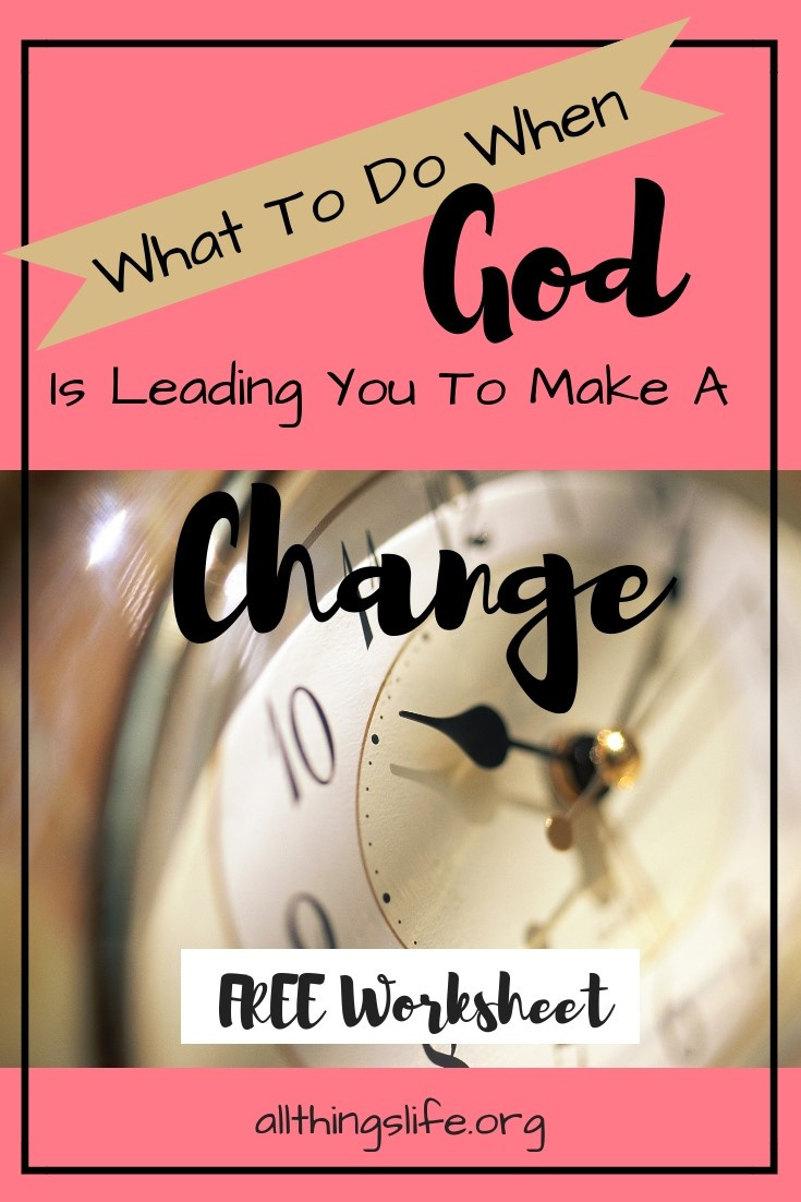 What to do when God is leading you to make a change