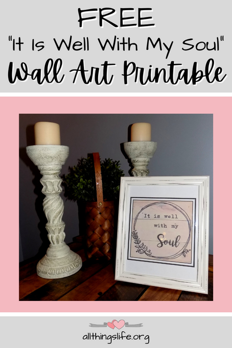 "Free Printable Wall Art: ""It is Well With My Soul"""