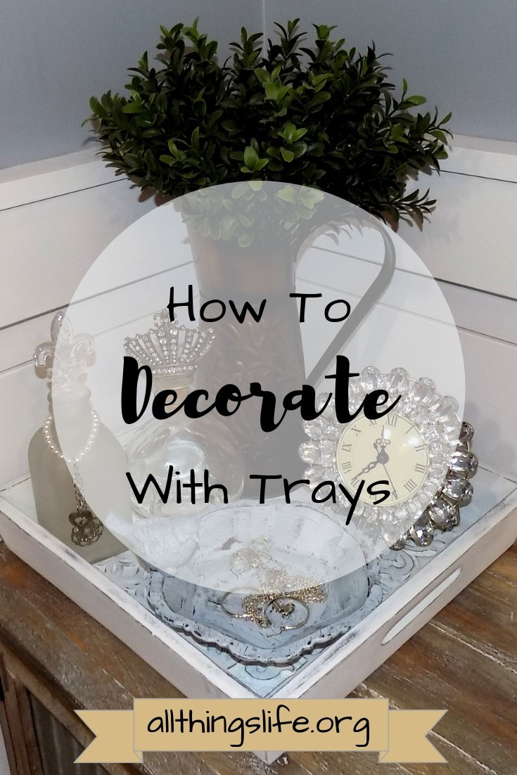 How to Decorate with trays