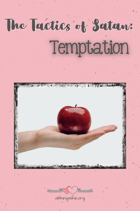 The Tactics of Satan - Temptation