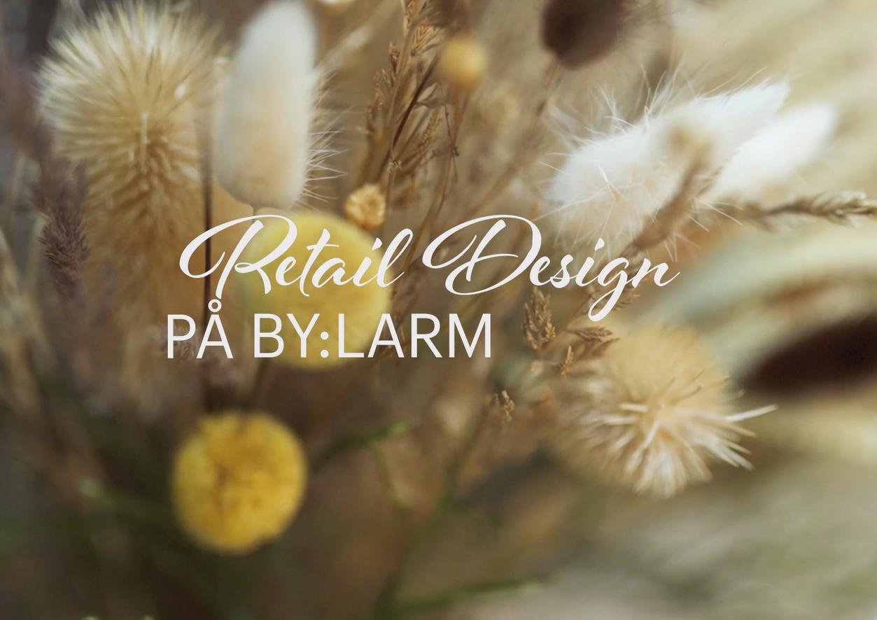 Retail Design på By:Larm
