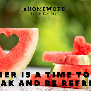 Summer is a time to take a break and be refreshed