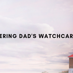 Remembering Dad's watchcare