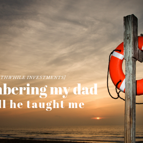 Remembering my dad and all he taught me