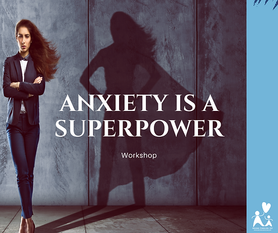Copy of Anxiety is a SuperpowerWebinar.p