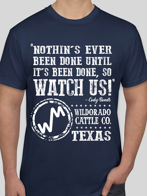 """Watch Us!"" T-shirt"