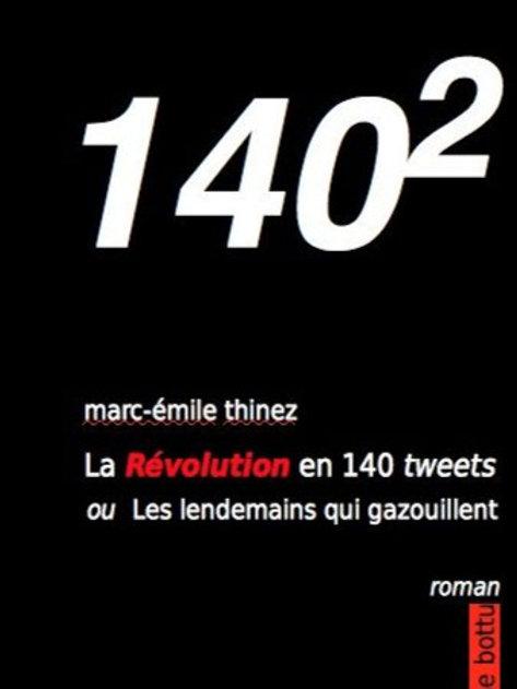 140² - La Révolution en 140 t...