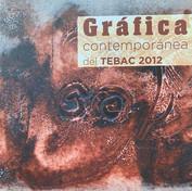 Gráfica Contemporánea del TEBAC 2012