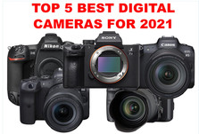 THE 5 BEST MID TO HIGH PRICED DIGITAL CAMERAS FOR 2021