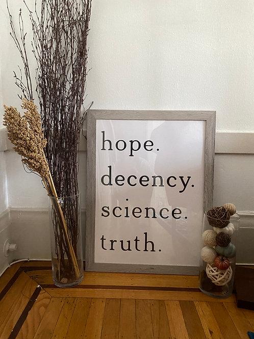 Hope, Decency, Science, Truth Art Print