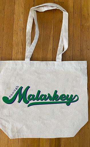Enough Malarkey Tote Bag