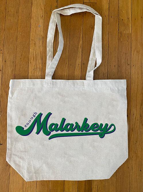 Enough Malarkey Tote Bag
