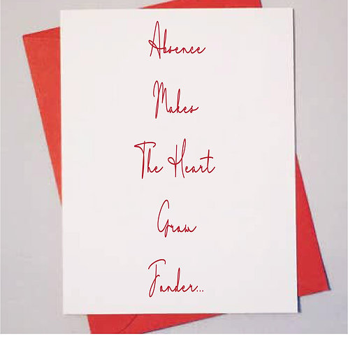 Absence Makes The Heart Grow Stronger Valentine's Day Card