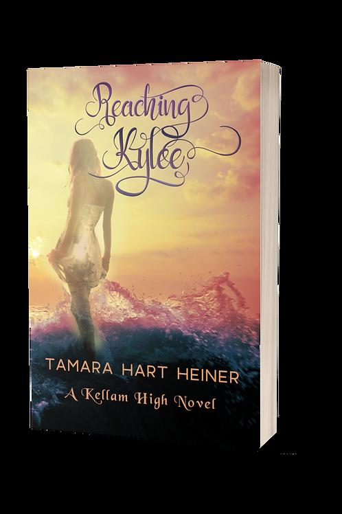 Reaching Kylee: A Kellam High Novel Book 2