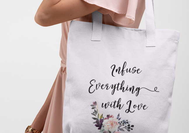 infuse everything with love tote bag