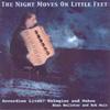 The Night Moves on Little Feet