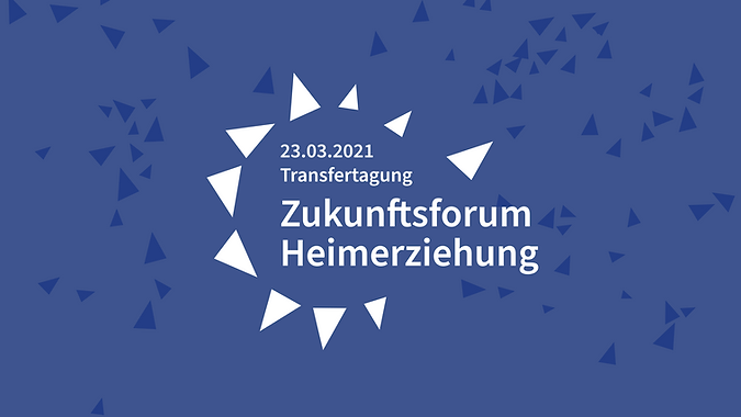 """Future-forum Residential Child Care"" (Zukunftsforum Heimerziehung)"