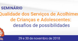 5th Seminar on the Quality of Care Services for Children and Adolescents:  Possibilities and Challen