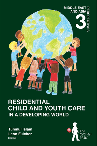 Residential Child and Youth Care in a Developing World, Volume 3 - Middle East and Asia Perspectives