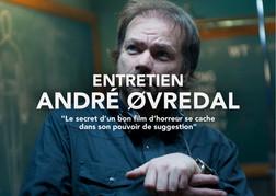 """André Øvredal """"le secret d'un bon film d'horreur se cache dans son pouvoir de suggestion"""""""