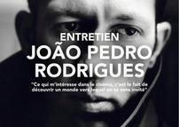 """João Pedro Rodrigues """"Ce qui m'intéresse dans le cinéma, c'est le fait de découvrir un monde ve"""