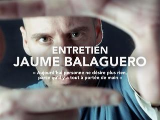 Jaume Balaguero «Aujourd'hui personne ne désire plus rien, parce qu'il y a tout à portée de main»