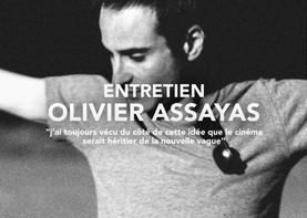 Olivier Assayas «j'ai toujours vécu du côté de cette idée que le cinéma serait héritier de la nouve