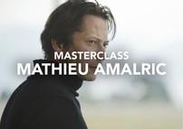Masterclass - Mathieu Amalric