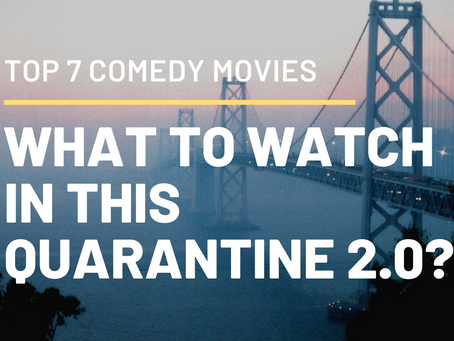 Top 7 Comedy Netflix Movie for your Quarantine 2.0