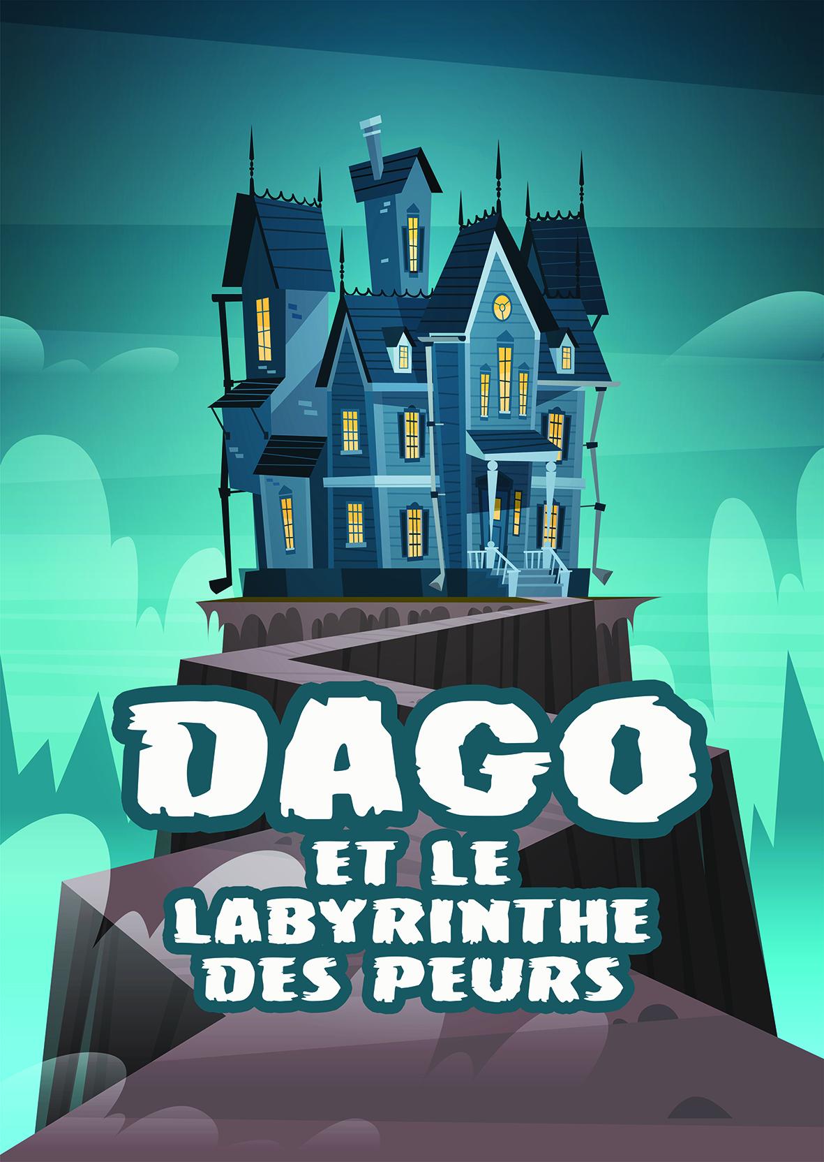 Dago et le labyrinthe des peurs