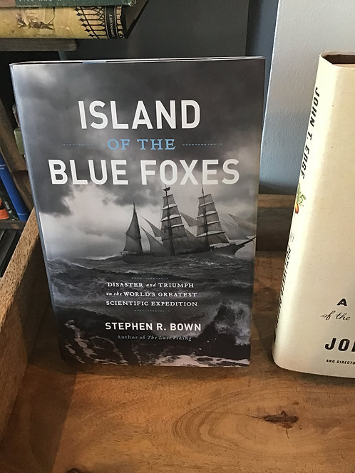 Island of the Blue Foxes by Stephen R Bown